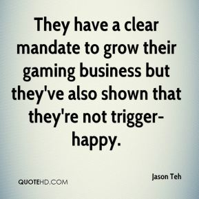 Jason Teh  - They have a clear mandate to grow their gaming business but they've also shown that they're not trigger-happy.
