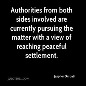 Jaspher Ombati  - Authorities from both sides involved are currently pursuing the matter with a view of reaching peaceful settlement.