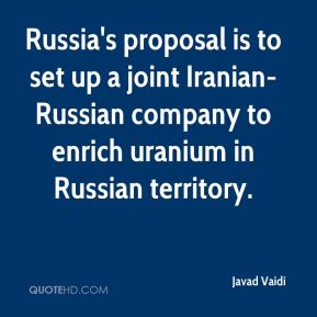Javad Vaidi  - Russia's proposal is to set up a joint Iranian-Russian company to enrich uranium in Russian territory.