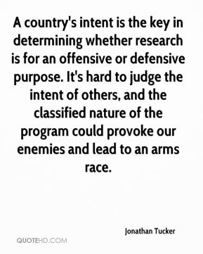 A country's intent is the key in determining whether research is for an offensive or defensive purpose. It's hard to judge the intent of others, and the classified nature of the program could provoke our enemies and lead to an arms race.