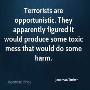 Terrorists are opportunistic. They apparently figured it would produce some toxic mess that would do some harm.