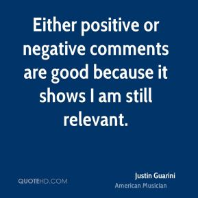Justin Guarini - Either positive or negative comments are good because it shows I am still relevant.