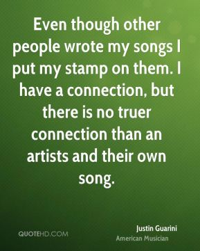 Even though other people wrote my songs I put my stamp on them. I have a connection, but there is no truer connection than an artists and their own song.