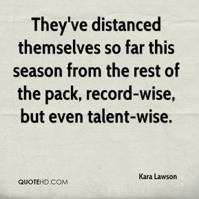 Kara Lawson  - They've distanced themselves so far this season from the rest of the pack, record-wise, but even talent-wise.