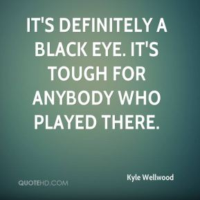 It's definitely a black eye. It's tough for anybody who played there.