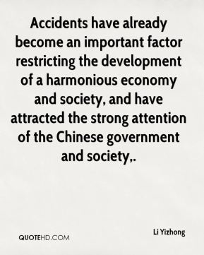 Li Yizhong  - Accidents have already become an important factor restricting the development of a harmonious economy and society, and have attracted the strong attention of the Chinese government and society.