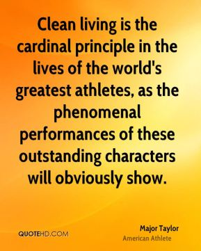 Major Taylor - Clean living is the cardinal principle in the lives of the world's greatest athletes, as the phenomenal performances of these outstanding characters will obviously show.