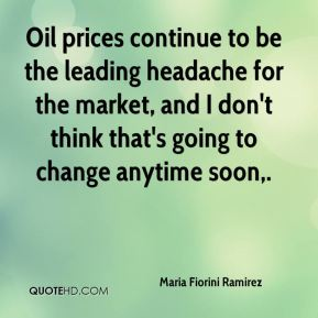 Oil prices continue to be the leading headache for the market, and I don't think that's going to change anytime soon.