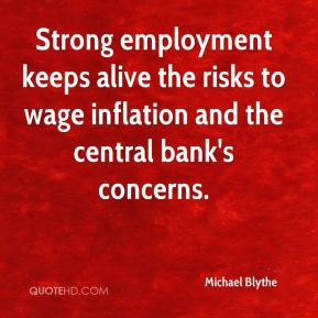 Michael Blythe  - Strong employment keeps alive the risks to wage inflation and the central bank's concerns.