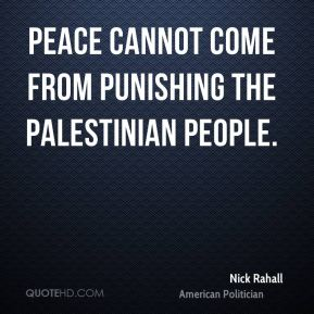 Nick Rahall - Peace cannot come from punishing the Palestinian people.