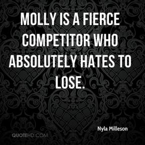 Nyla Milleson  - Molly is a fierce competitor who absolutely hates to lose.