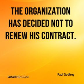 Paul Godfrey  - The organization has decided not to renew his contract.