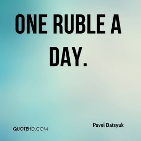 one ruble a day.