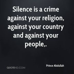 Silence is a crime against your religion, against your country and against your people.