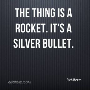Rich Beem  - The thing is a rocket. It's a silver bullet.