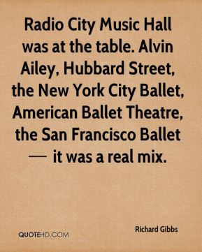 Radio City Music Hall was at the table. Alvin Ailey, Hubbard Street, the New York City Ballet, American Ballet Theatre, the San Francisco Ballet — it was a real mix.