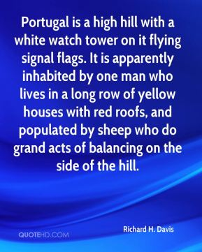 Portugal is a high hill with a white watch tower on it flying signal flags. It is apparently inhabited by one man who lives in a long row of yellow houses with red roofs, and populated by sheep who do grand acts of balancing on the side of the hill.