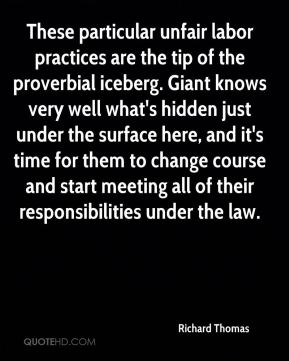 Richard Thomas  - These particular unfair labor practices are the tip of the proverbial iceberg. Giant knows very well what's hidden just under the surface here, and it's time for them to change course and start meeting all of their responsibilities under the law.