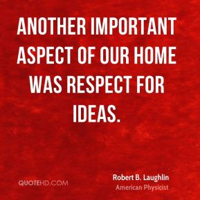 Another important aspect of our home was respect for ideas.