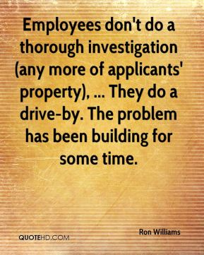 Employees don't do a thorough investigation (any more of applicants' property), ... They do a drive-by. The problem has been building for some time.