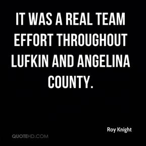It was a real team effort throughout Lufkin and Angelina County.