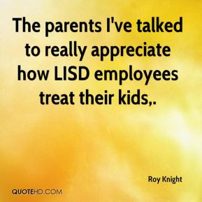 The parents I've talked to really appreciate how LISD employees treat their kids.