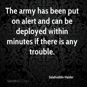 Salahuddin Haider  - The army has been put on alert and can be deployed within minutes if there is any trouble.