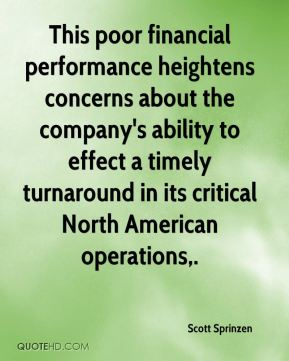 This poor financial performance heightens concerns about the company's ability to effect a timely turnaround in its critical North American operations.