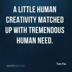 A little human creativity matched up with tremendous human need.