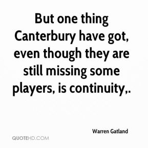 But one thing Canterbury have got, even though they are still missing some players, is continuity.