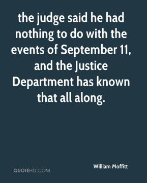 William Moffitt  - the judge said he had nothing to do with the events of September 11, and the Justice Department has known that all along.