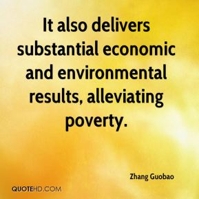 Zhang Guobao  - It also delivers substantial economic and environmental results, alleviating poverty.