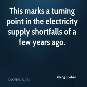 Zhang Guobao  - This marks a turning point in the electricity supply shortfalls of a few years ago.