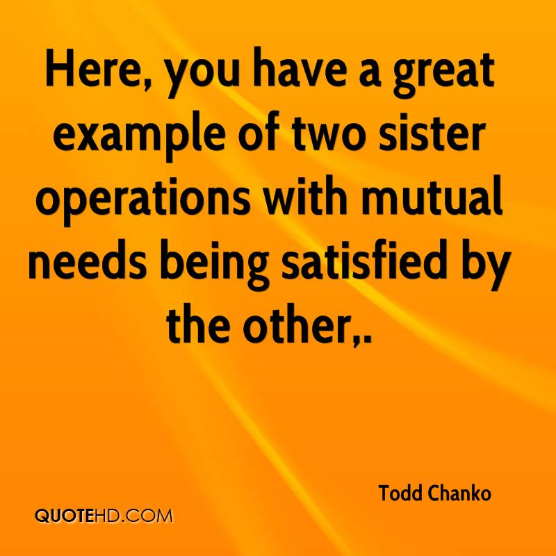 Here, you have a great example of two sister operations with mutual needs being satisfied by the other.