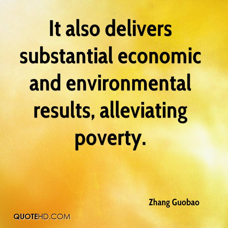 It also delivers substantial economic and environmental results, alleviating poverty.