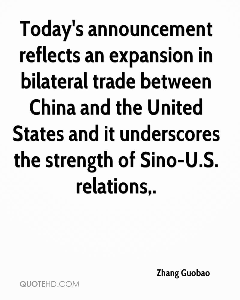 Today's announcement reflects an expansion in bilateral trade between China and the United States and it underscores the strength of Sino-U.S. relations.