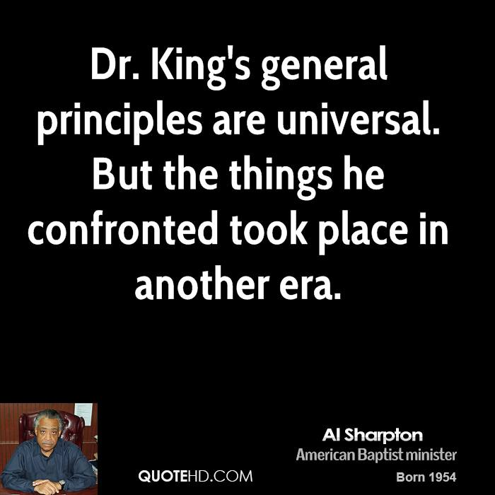 Dr. King's general principles are universal. But the things he confronted took place in another era.