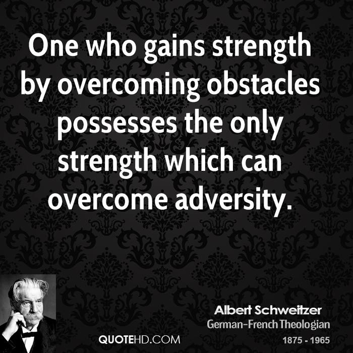 Albert Schweitzer Quotes QuoteHD Mesmerizing Overcoming Obstacles Quotes