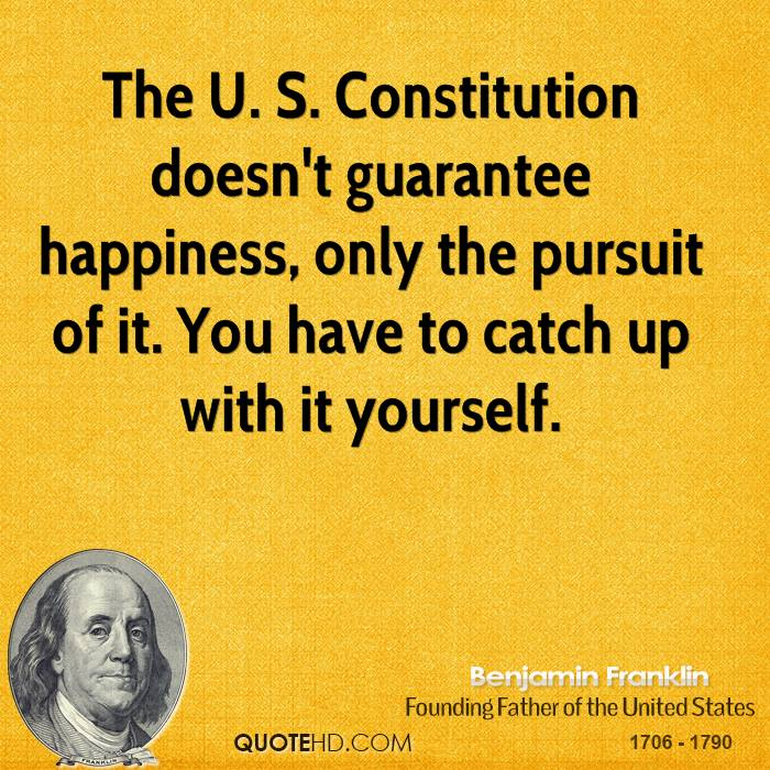 Constitution Quotes Mesmerizing Benjamin Franklin Happiness Quotes QuoteHD