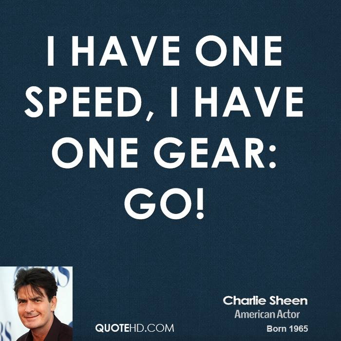 I have one speed, I have one gear: go!