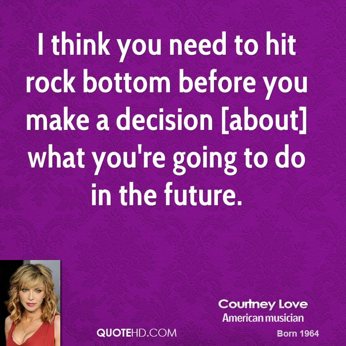 quotes about hitting rock bottom quotes