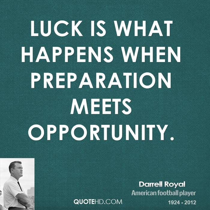 Quote Success Is When Preparation Meets Opportunity: Darrell Royal Quotes