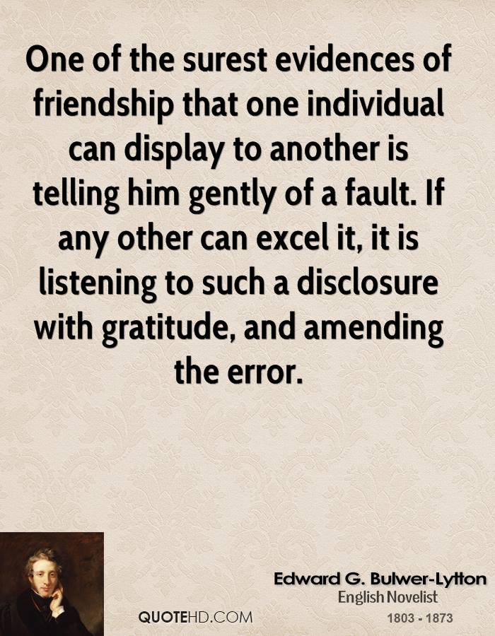 Edward G BulwerLytton Friendship Quotes QuoteHD Delectable Quotes On Amending Friendship