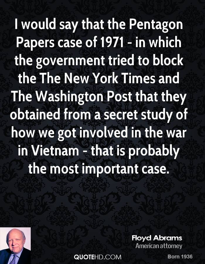 I would say that the Pentagon Papers case of 1971 - in which the government tried to block the The New York Times and The Washington Post that they obtained from a secret study of how we got involved in the war in Vietnam - that is probably the most important case.