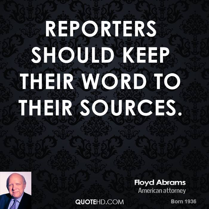 Reporters should keep their word to their sources.