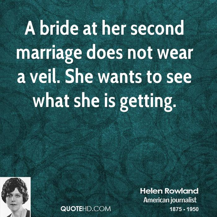 Helen Rowland Marriage Quotes Quotehd