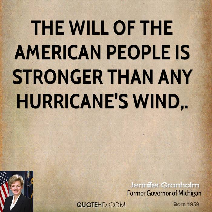 The will of the American people is stronger than any hurricane's wind.