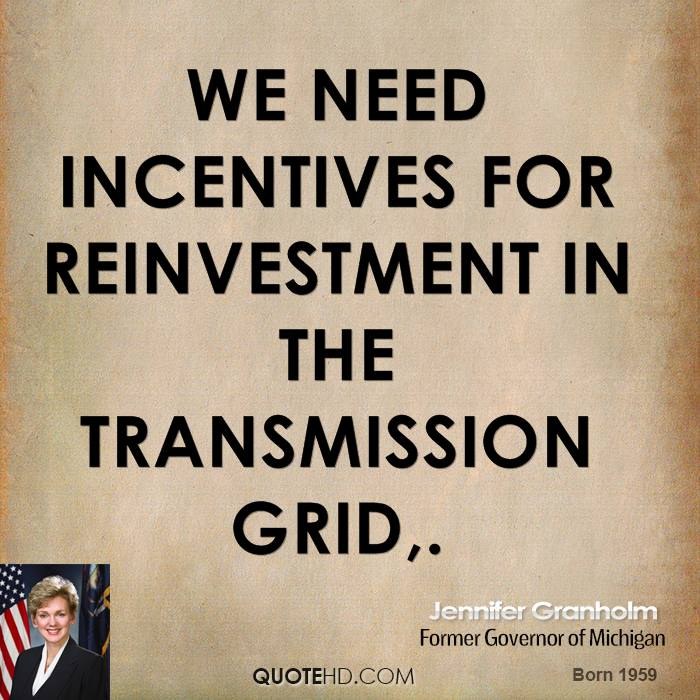 We need incentives for reinvestment in the transmission grid.
