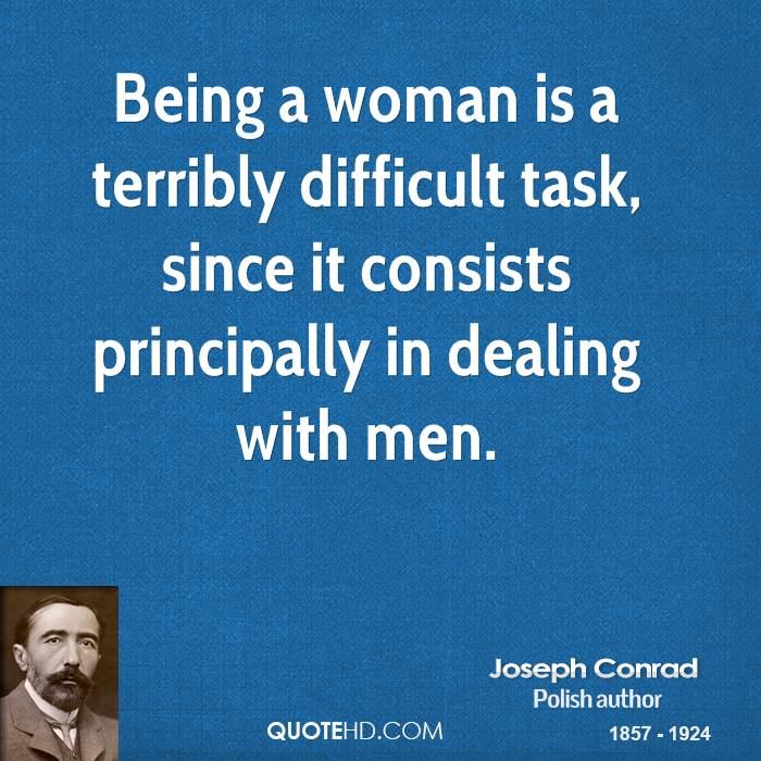 Quotes About Being A Woman: Joseph Conrad Quotes