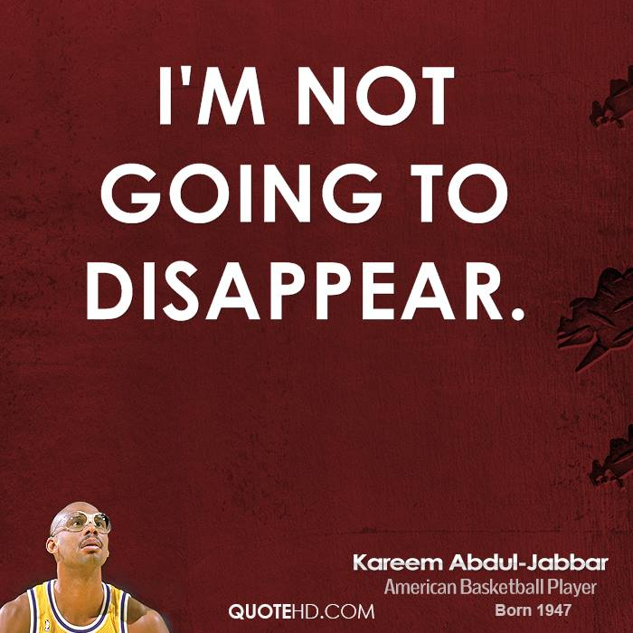 I'm not going to disappear.